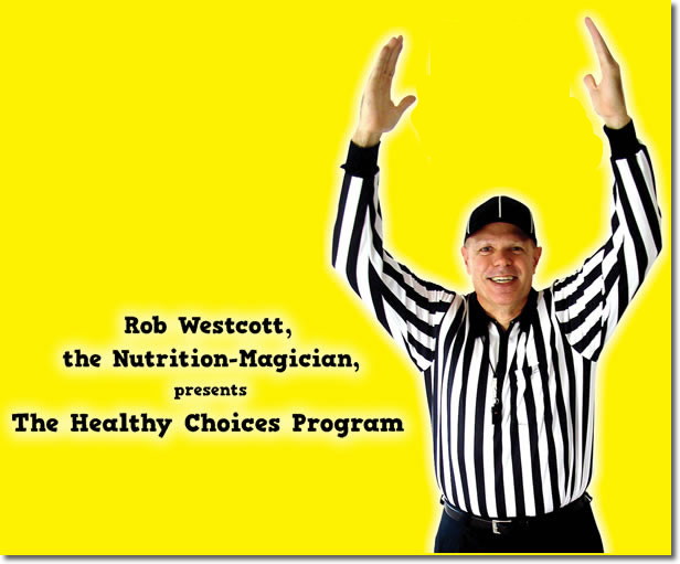 Rob Westcott, the Nutrition Magician, Presents The Healthy Choices Program